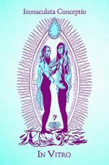 Immaculata Conceptio IN VITRO